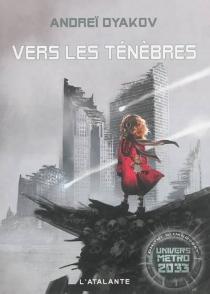 L'univers de Métro 2033 - AndreïDyakov
