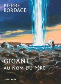 Gigante : au nom du père - PierreBordage