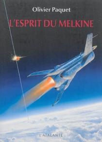 L'esprit du Melkine - OlivierPaquet