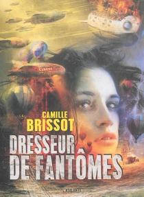 Dresseur de fantômes - CamilleBrissot