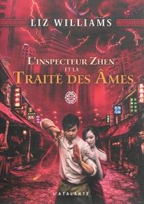 L'inspecteur Zhen et la traite des âmes - LizWilliams
