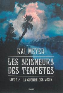 Les seigneurs des tempêtes - KaiMeyer