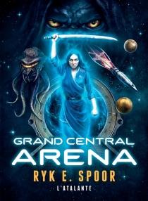 Grand central arena - Ryk E.Spoor