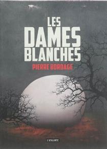 Les dames blanches - PierreBordage