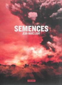 Semences - Jean-MarcLigny