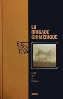 La brigade chimérique : intégrale - FabriceColin