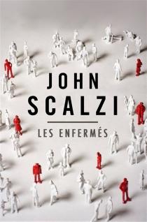 Les enfermés| Suivi de Libération : une histoire orale du syndrome d'Haden - JohnScalzi