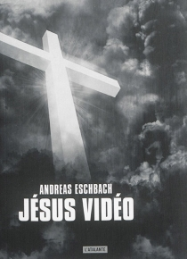 Jésus vidéo - AndreasEschbach