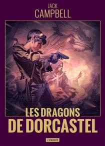 Les dragons de Dorcastel - JackCampbell