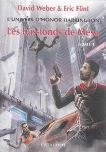 Les bas-fonds de Mesa : l'univers d'Honor Harrington - Eric Flint
