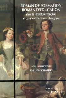 Roman de formation, roman d'éducation dans la littérature française et dans les littératures étrangères -
