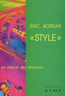 Style : un mot et des discours - ÉricBordas