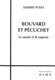 Bouvard et Pécuchet, le savoir et la sagesse - ThierryPoyet