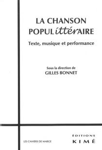 La chanson populittéraire : texte, musique et performance -