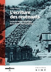 L'écriture des revenants : lectures de témoignages de la déportation politique - PeterKuon