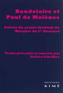 Baudelaire et Paul de Molènes : autour du projet théâtral du Marquis du Ier Houzard - AndreaSchellino