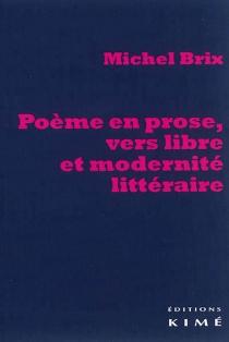 Poème en prose, vers libre et modernité littéraire - MichelBrix