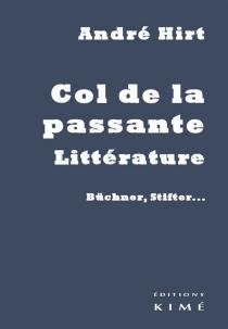 Col de la passante, littérature : Büchner, Stifter... - AndréHirt