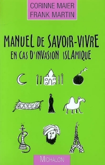 Manuel de savoir-vivre en cas d'invasion islamique - CorinneMaier