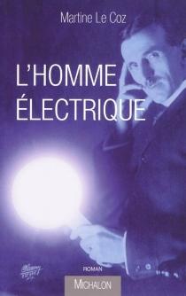L'homme électrique - MartineLe Coz