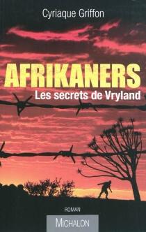 Afrikaners : les secrets de Vryland - CyriaqueGriffon