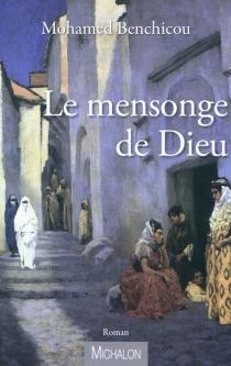 Le mensonge de dieu - MohamedBenchicou
