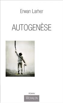 Autogenèse - ErwanLarher