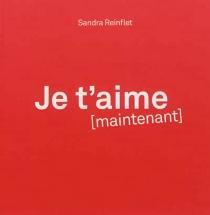 Je t'aime maintenant - SandraReinflet