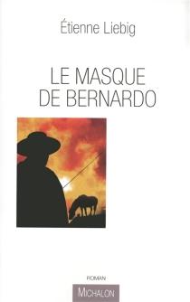 Le masque de Bernardo - ÉtienneLiebig