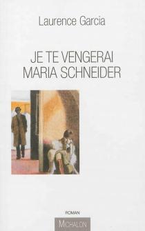 Je te vengerai Maria Schneider - LaurenceGarcia