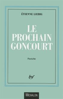 Le prochain Goncourt - ÉtienneLiebig