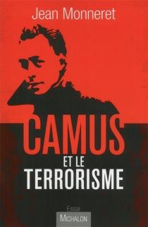 Camus et le terrorisme - JeanMonneret
