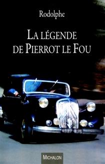 La légende de Pierrot le Fou - Rodolphe