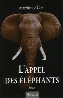 L'appel des éléphants - MartineLe Coz