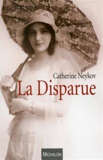 La disparue - CatherineNeykov