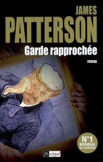 Garde rapprochée - JamesPatterson