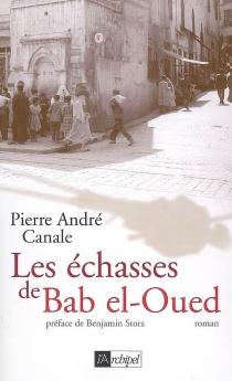 Les échasses de Bab el-Oued - Pierre AndréCanale