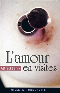 L'amour en visites - AlfredJarry