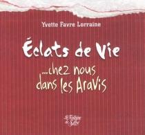 Eclats de vie... : chez nous, dans les Aravis - YvetteFavre Lorraine