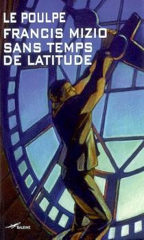 Sans temps de latitude - FrancisMizio