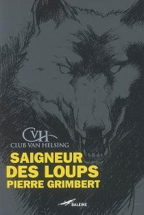 Saigneur des loups - PierreGrimbert