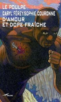D'amour et dope fraîche - SophieCouronne