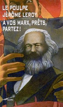 A vos Marx, prêts, partez ! - JérômeLeroy