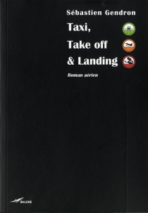 Taxi, take off and landing - Sébastien Gendron