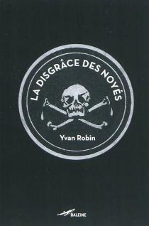 La disgrâce des noyés - YvanRobin