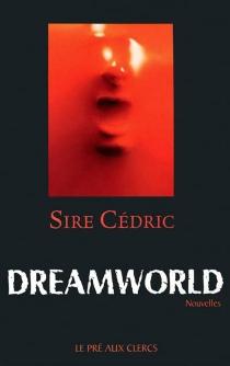 Dreamworld - Sire Cédric