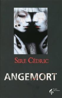 Angemort - Sire Cédric