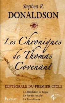 Les chroniques de Thomas Covenant : l'intégrale du premier cycle - Stephen R.Donaldson