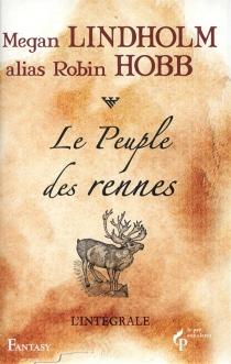 Le peuple des rennes : l'intégrale - MeganLindholm