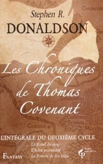 Les chroniques de Thomas Covenant : l'intégrale du deuxième cycle - Stephen R.Donaldson